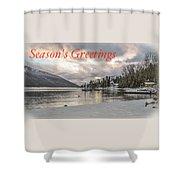 Season's Greetings- Cabin On The Lake Shower Curtain