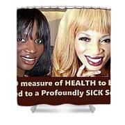 Self Sickness Shower Curtain