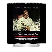 Serve Those Who Served - Va Hospitals Shower Curtain