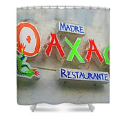 Sign Of Madre Oaxacan Restaurant Shower Curtain