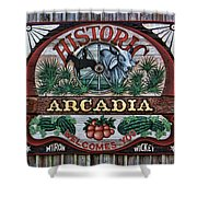 Sign - Welcome To Arcadia Shower Curtain
