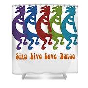 Sing Live Love Dance Tribal Kokopelli Shower Curtain