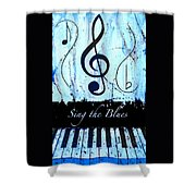 Sing The Blues Blue Shower Curtain