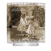 Sisters-sepia Shower Curtain