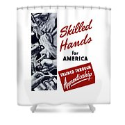 Skilled Hands For America Shower Curtain
