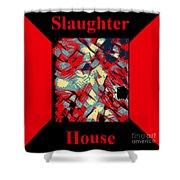 Slaughterhouse No. I Shower Curtain