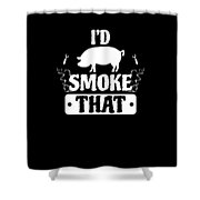 Smoke That Pig Griller Bbq Barbecue Gift Shower Curtain