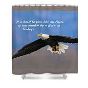 Soar Like An Eagle  If You Can Shower Curtain