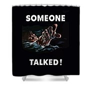 Someone Talked -- Ww2 Propaganda Shower Curtain by War Is Hell Store