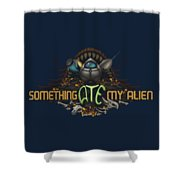 Something Ate My Alien #2 Shower Curtain