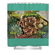 Sparkly Pine Cones For Your Tree  Shower Curtain