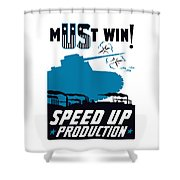 Speed Up Production - Ww2 Shower Curtain