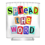 Spread The Word. Shower Curtain