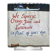 Squeezed Juice Sign Shower Curtain