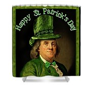 St Patrick's Day Ben Franklin Shower Curtain