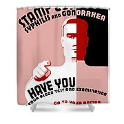 Stamp Out Syphilis And Gonorrhea Shower Curtain