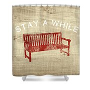 Stay A While- Art By Linda Woods Shower Curtain