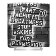 Stop Asking For Permission Bw Shower Curtain