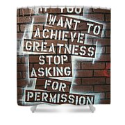 Stop Asking For Permission Shower Curtain