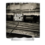 Stop Men At Work Shower Curtain