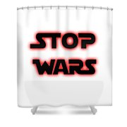 Stop Wars  Shower Curtain