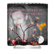 Strength 2 Shower Curtain