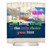 Strong Choice Shower Curtain