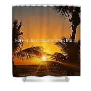 Sunset Quote Shower Curtain
