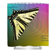 Swallowtail - Come Fly Away With Me Shower Curtain
