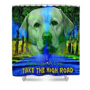 Take The High Road Shower Curtain by Kathy Tarochione