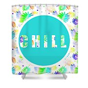 Take Time To Chill Shower Curtain
