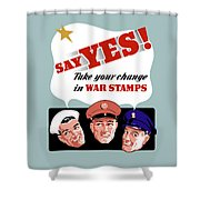 Take Your Change In War Stamps Shower Curtain