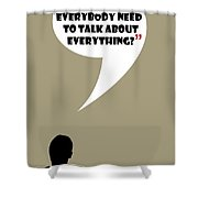 Talk About Everything - Mad Men Poster Don Draper Quote Shower Curtain
