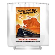 Tanks Don't Fight In Factories Shower Curtain