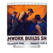 Teamwork Builds Ships Shower Curtain