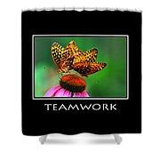 Teamwork Inspirational Motivational Poster Art Shower Curtain