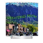 Telluride Greatings Shower Curtain