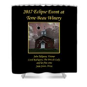 Terre Beau Winery 2017 Eclipse Poster Shower Curtain