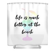 Text Art Better Life - Ice Cream Shower Curtain