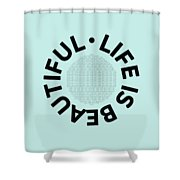 Text Art Life Is Beautiful - Carpe Diem Shower Curtain
