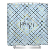 Text Art So Happy - Blue Shower Curtain