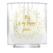 Text Art This Is My Happy Place - Hearts, Stars And Splashes Shower Curtain