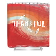 Thankful- Art By Linda Woods Shower Curtain