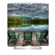 The Adirondack Mountains - Forever Wild Shower Curtain