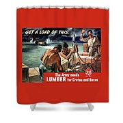 The Army Needs Lumber For Crates And Boxes Shower Curtain