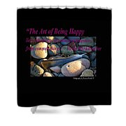 The Art Of Being Happy Shower Curtain