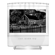 The Barn Bw Poster Shower Curtain
