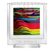 The Baskets Poster Shower Curtain