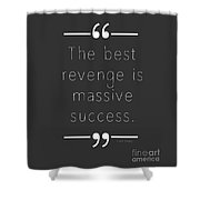 The Best Revenge Shower Curtain