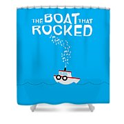 The Boat That Rocked Poster Shower Curtain